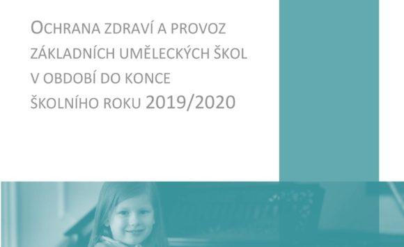 OCHRANA ZDRAVÍ A PROVOZ ZÁKLADNÍCH UMĚLECKÝCH ŠKOL V OBDOBÍ DO KONCE ŠKOLNÍHO ROKU 2019/2020